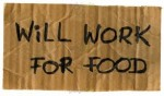 Will Work For Food: Time to INCREASE your value?