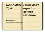 New Author tip #1: Please don't expect to get rich tomorrow
