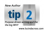 New Author Tip #2: Purpose driven writing and the big WHY