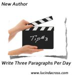 New Author Tip #3 Write Three Paragraphs Per Day